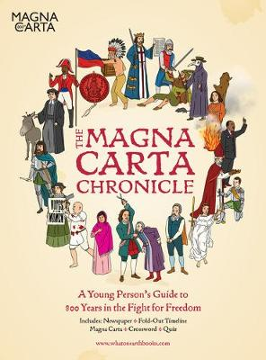 The Magna Carta Chronicle: A Young Person's Guide to 800 Years in the Fight for Freedom by Christopher Lloyd