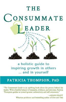 Consummate Leader by Patricia Thompson