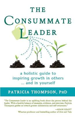 The Consummate Leader by Patricia Thompson
