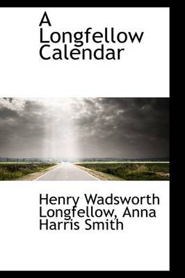 A Longfellow Calendar by Henry Wadsworth Longfellow