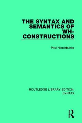 Syntax and Semantics of WH-Constructions book