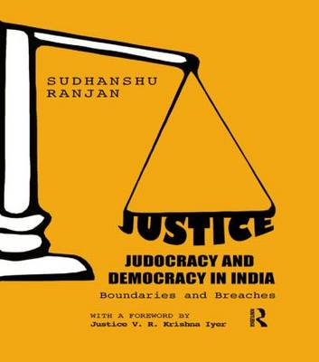 Justice, Judocracy and Democracy in India: Boundaries and Breaches by Sudhanshu Ranjan