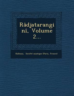 Radjatarangini, Volume 2... by France