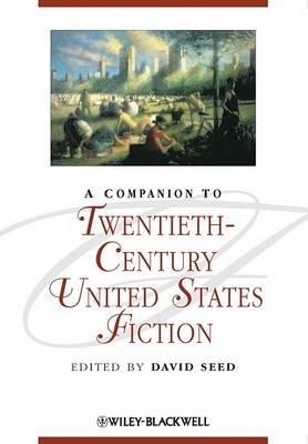 A Companion to Twentieth-Century United States Fiction by David Seed