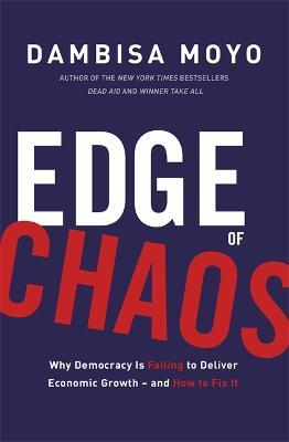 Edge of Chaos by Dambisa Moyo