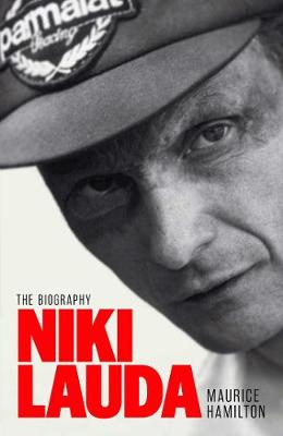 Niki Lauda: The Biography by Maurice Hamilton