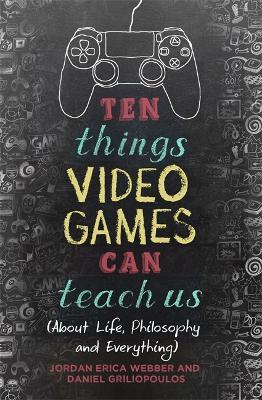 Ten Things Video Games Can Teach Us book