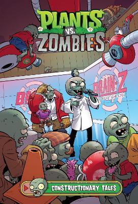 Plants Vs. Zombies Volume 18: Constructionary Tales by Paul Tobin