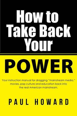 How to Take Back Your Power by Paul Howard