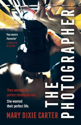 The Photographer: an addictive and gripping new psychological thriller that you won't want to put down for 2021 by Mary Dixie Carter