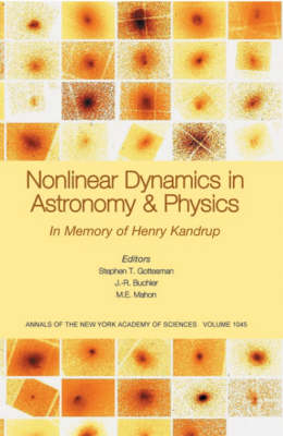 Nonlinear Dynamics in Astronomy and Physics: In Memory of Henry Kandrup, Volume 1045 by Stephen T. Gottesman