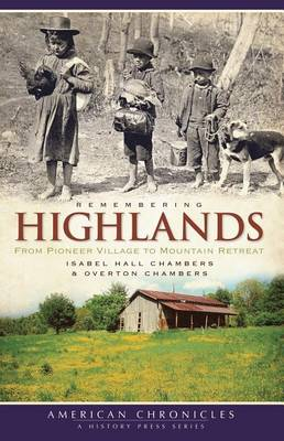 Remembering Highlands by Isabel Hall Chambers
