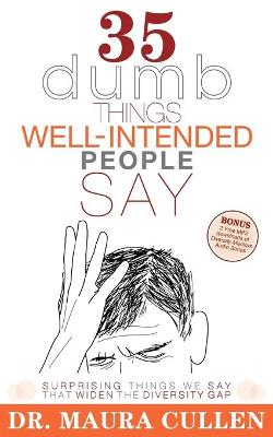 35 Dumb Things Well-Intended People Say by Maura Cullen