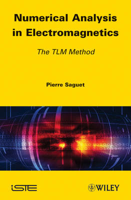 Numerical Analysis in Electromagnetics by Pierre Saguet