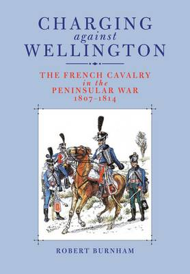 Charging Against Wellington by Robert Burnham