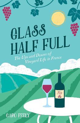 Glass Half Full by Caro Feely