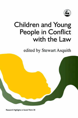 Children and Young People in Conflict with the Law by Stewart Asquith