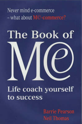 The Book of ME: Life Coach Yourself to Success by Barrie Pearson