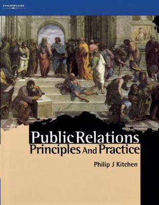 Public Relations: Principles and Practice by Philip J. Kitchen