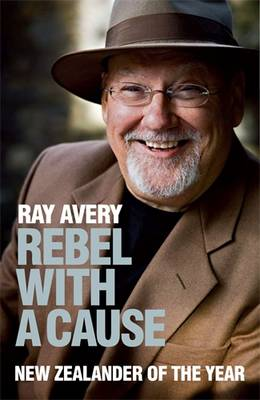 Rebel With A Cause by Sir Ray Avery