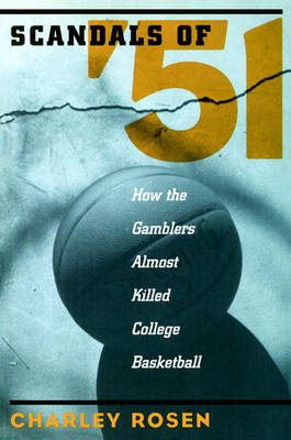 The Scandals Of '51 by Charley Rosen