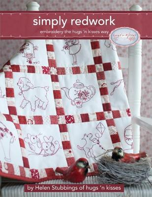 Simply Redwork: Embroidery the Hugs 'n Kisses Way by Helen Stubbings