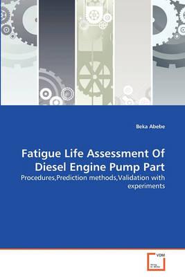 Fatigue Life Assessment Of Diesel Engine Pump Part by Beka Abebe