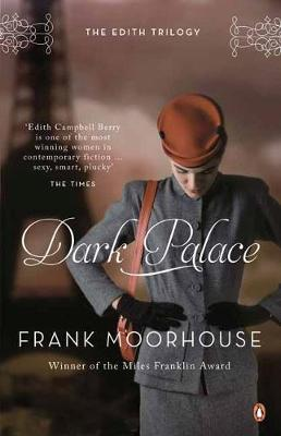 Dark Palace by Frank Moorhouse