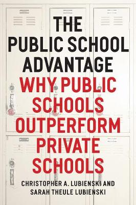 The Public School Advantage by Christopher Lubienski