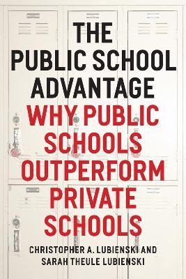 The Public School Advantage by Christopher A. Lubienski