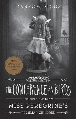 The Conference of the Birds: Miss Peregrine's Peculiar Children book