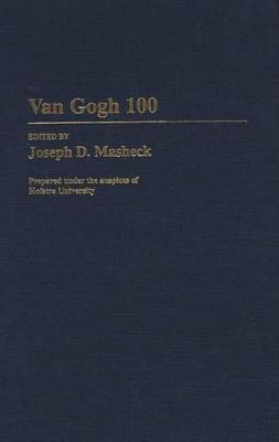 Van Gogh 100 by Joseph Masheck