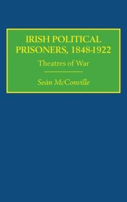 Irish Political Prisoners 1848- 1922 by Sean McConville