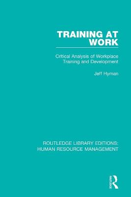 Training at Work: Critical Analysis of Workplace Training and Development book