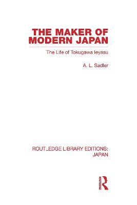 The Maker of Modern Japan by A L Sadler