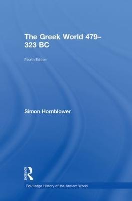 Greek World 479-323 BC by Simon Hornblower