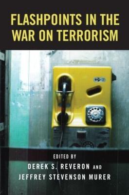 Flashpoints in the War on Terrorism by Derek S. Reveron
