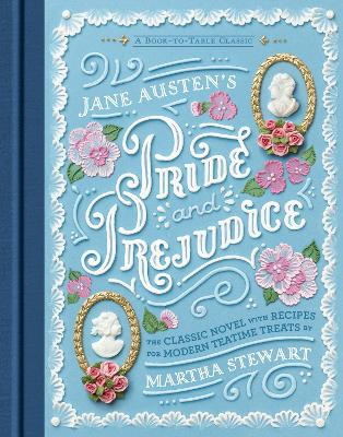 Jane Austen's Pride and Prejudice: A Book-to-Table Classic by Jane Austen