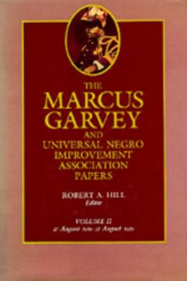 The Marcus Garvey and Universal Negro Improvement Association Papers The Marcus Garvey and Universal Negro Improvement Association Papers, Vol. II August 1919-August 1920 v. 2 by Marcus Garvey