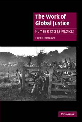 The Work of Global Justice by Fuyuki Kurasawa