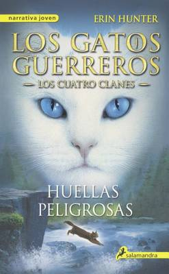 Huellas Peligrosas (a Dangerous Path) by Erin L Hunter