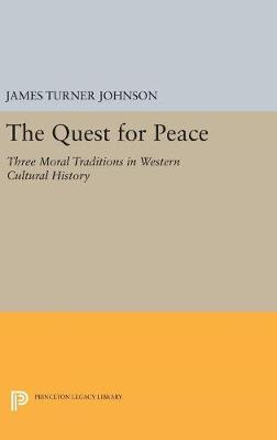 The Quest for Peace by James Turner Johnson