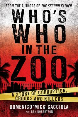Who's Who In The Zoo: A Story of Corruption, Crooks and Killers by Ben Robertson