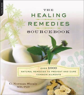 Healing Remedies Sourcebook by Norman Shealy