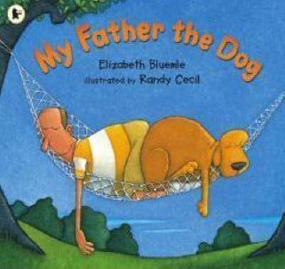 My Father The Dog by Elizabeth Bleumle
