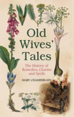 Old Wives' Tales by Mary Chamberlain
