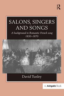 Salons, Singers and Songs by David Tunley