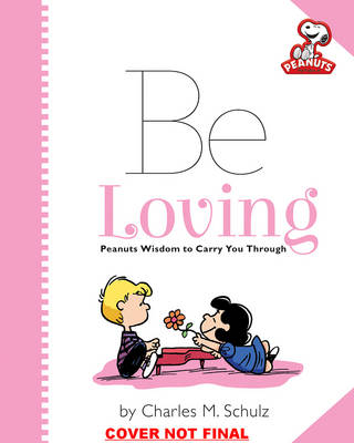 Peanuts: Be Loving by Charles M. Schulz