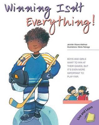 Winning Isn't Everything! by Jennifer Moore-Mallinos