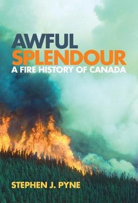 Awful Splendour by Stephen J. Pyne